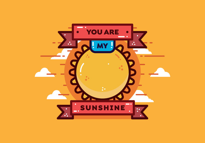 700x490 You Are My Sunshine Vector