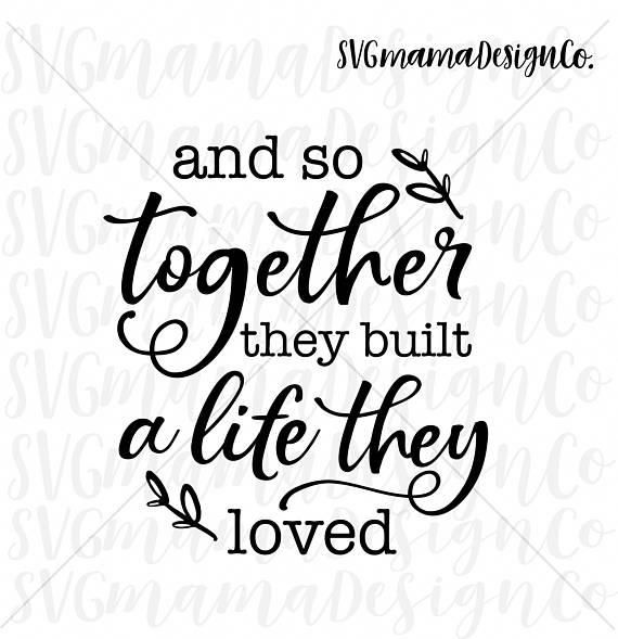 570x589 And So Together They Built A Life They Loved Svg Vector Image Cut