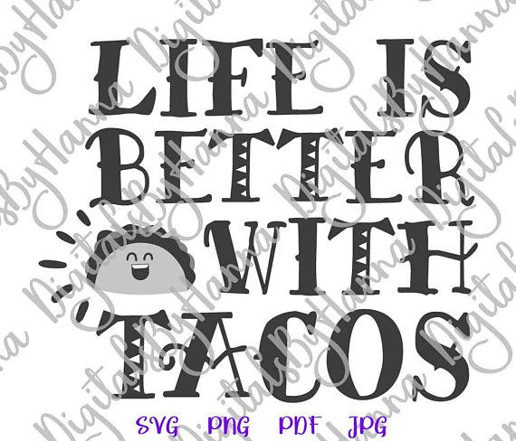 570x488 Taco Vector Clipart Life Is Better With Tacos Svg Files For Cricut