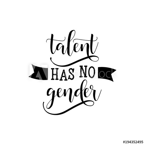 500x500 Talent Has No Gender. Lettering. Woman Motivational Slogan. Vector