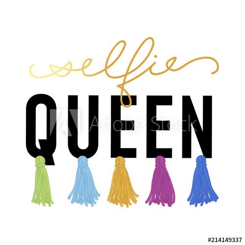 500x500 Selfie Queen T Shirt Design With Tassel Text And Lettering