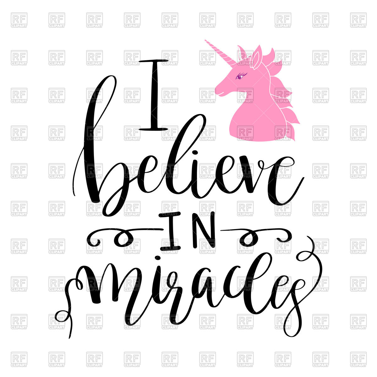 1200x1200 Calligraphic Phrase I Beleive In Miracles And Pink Unicorn Vector