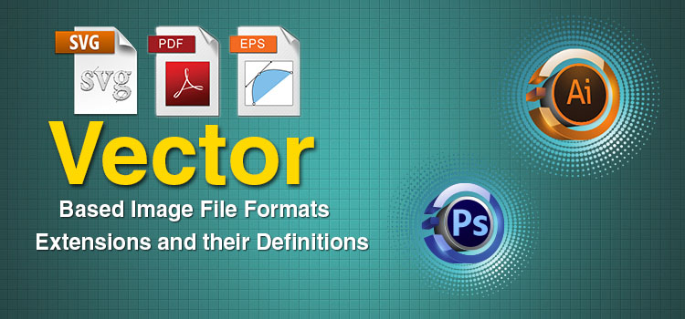 750x350 Vector Based Image File Formats Amp Extensions And Their Definitions