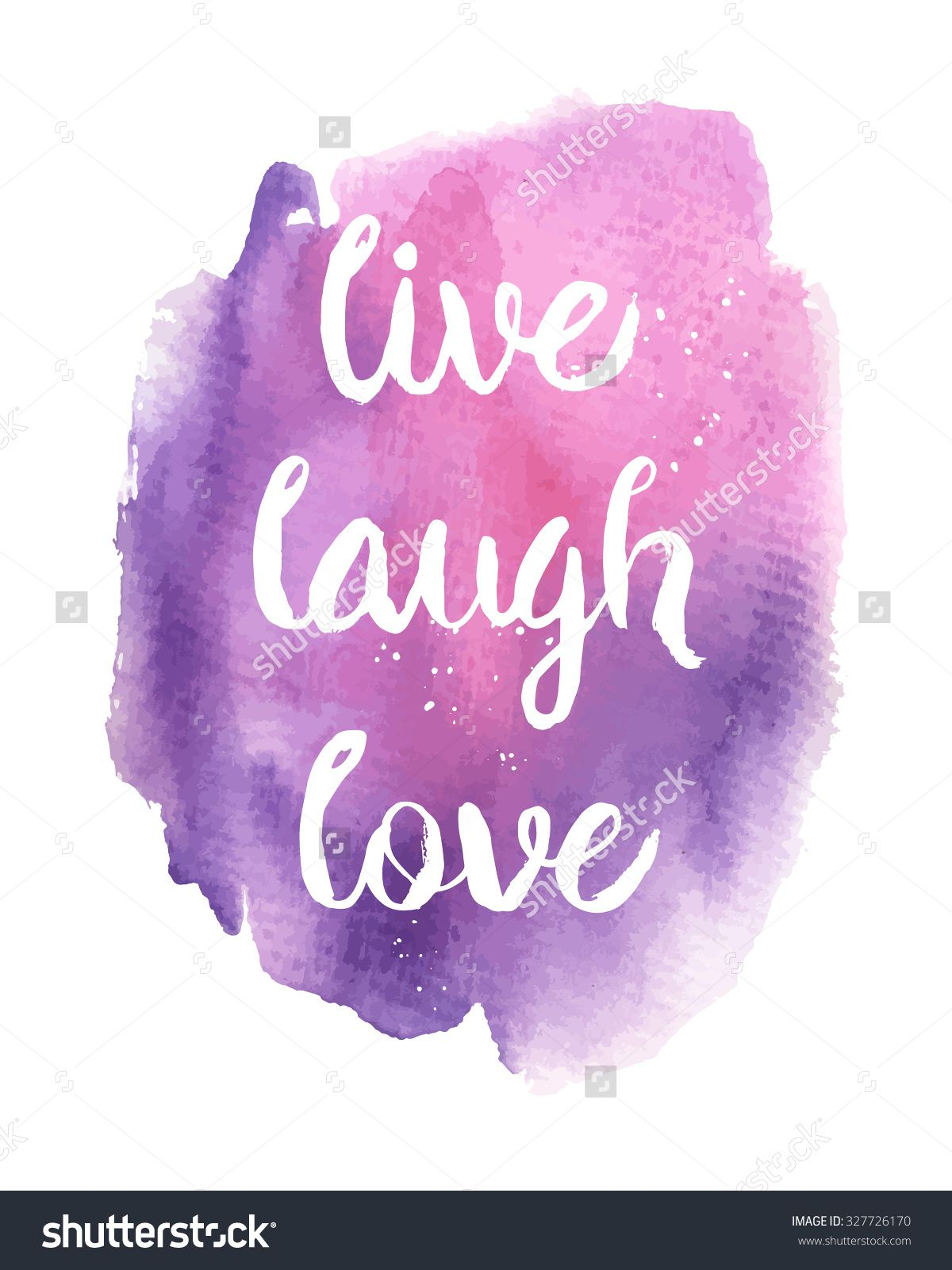 1200x1600 Inspirational Quotes Live Laugh Love Stock Vector Live Laugh Love