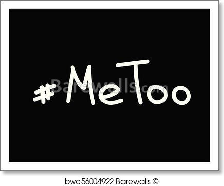 437x364 Art Print Of Me Too Hand Lettering. A Call To Stand Against Sexual