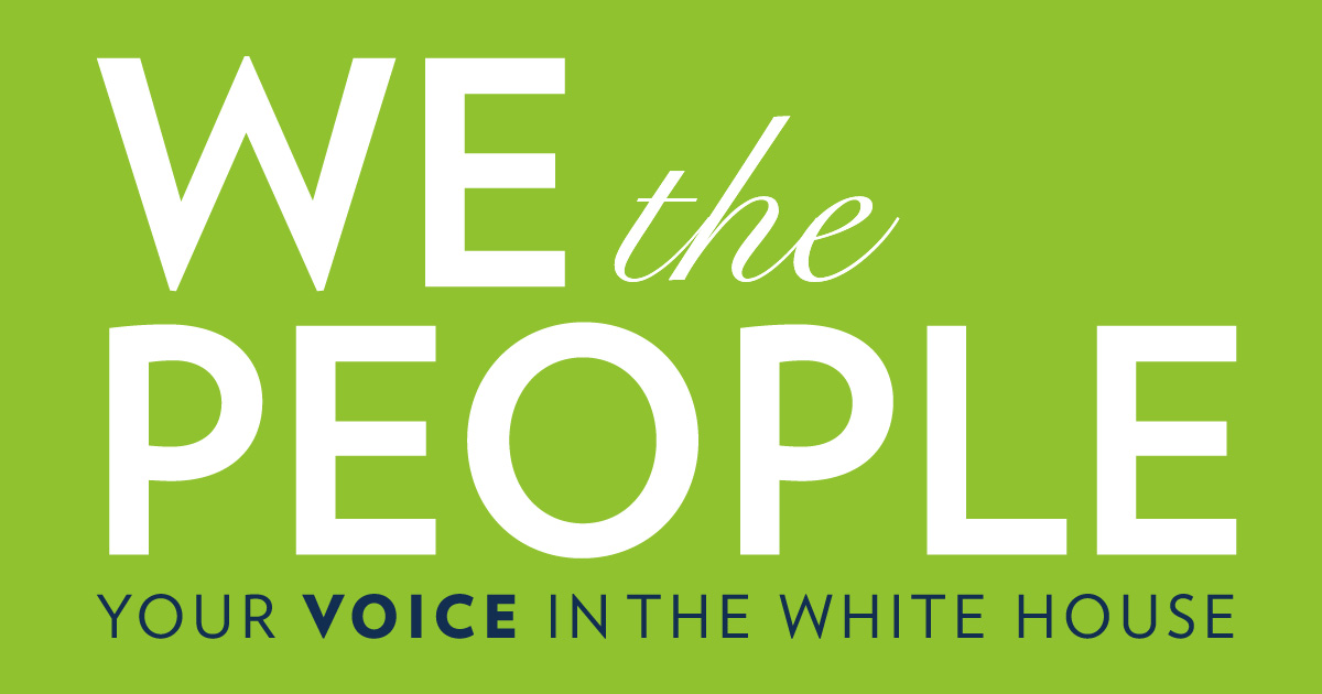1200x630 Petition The White House On The Issues That Matter To You We The
