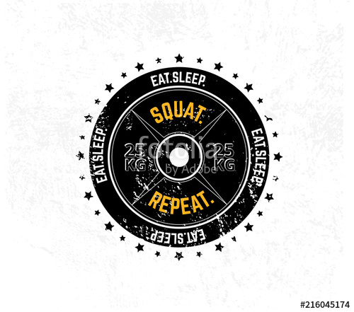 500x441 Eat. Sleep. Squat. Repeat. Gym Motivational Print With Grunge
