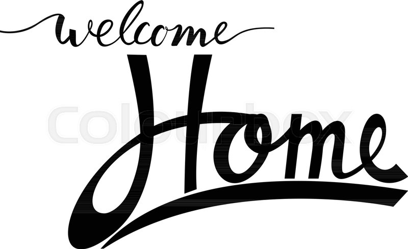 800x488 Welcome Home. Inspirational Phrase. Hand Lettered Quote. Modern