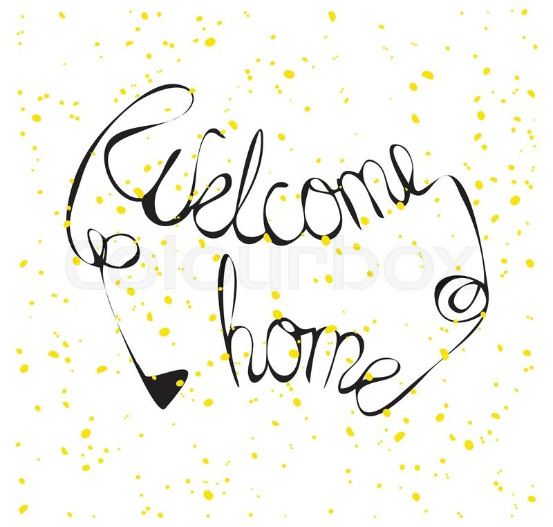 800x762 Hand Drawn Inscription Welcome Home. Vector Illustration. Stock