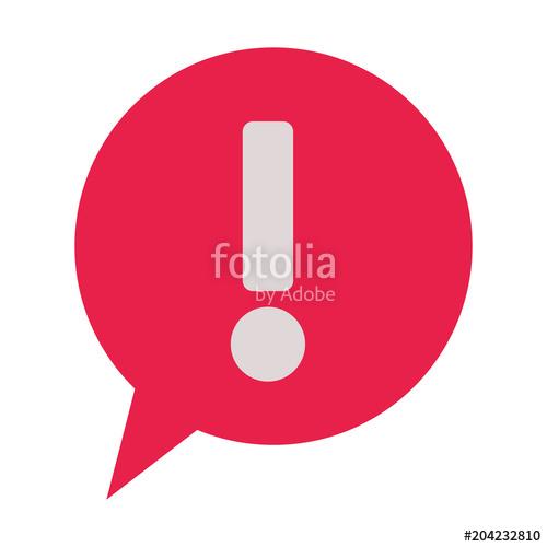 500x500 Speech Bubble With Alert Symbol Vector Illustration Design Stock
