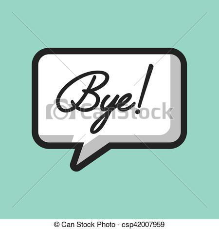 450x470 Communication Speech Bubble. Communication Bubble With Bye Word
