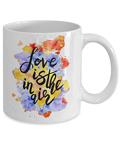 417x500 Love Is In The Air Coffee Mug Watercolor Quotes