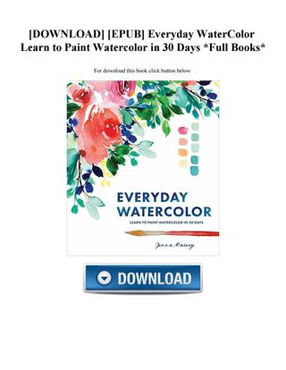 320x414 Download] [Epub] Everyday Watercolor Learn To Paint Watercolor In