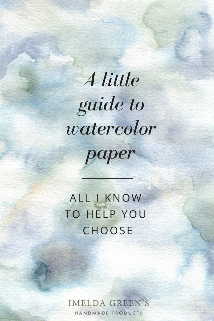 735x1102 A Little Guide To Watercolour Paper