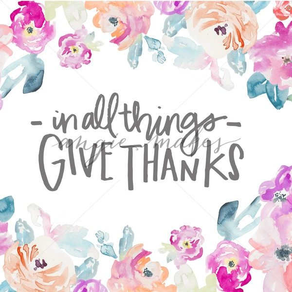 600x600 In All Things Give Thanks Quote With Watercolor Flowers