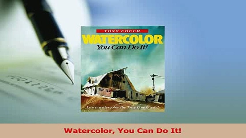 Watercolor You Can Do It!